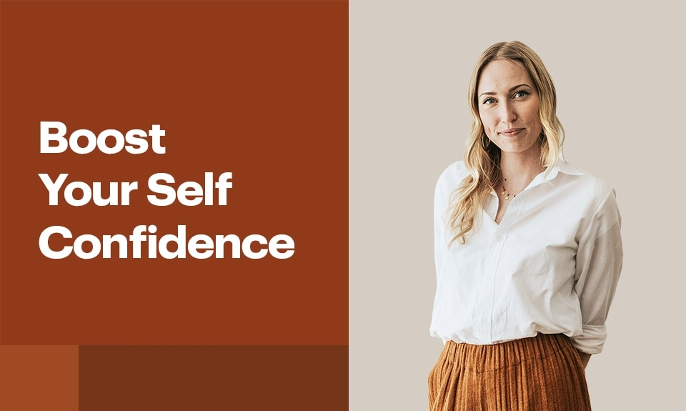 4 Tips To Boost Self Confidence In Your Career