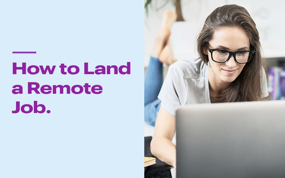 How to Land a Remote Job, and 20 Best Work-From-Home Jobs Hiring Now