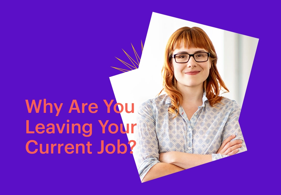 Why Are You Leaving Your Current Job?