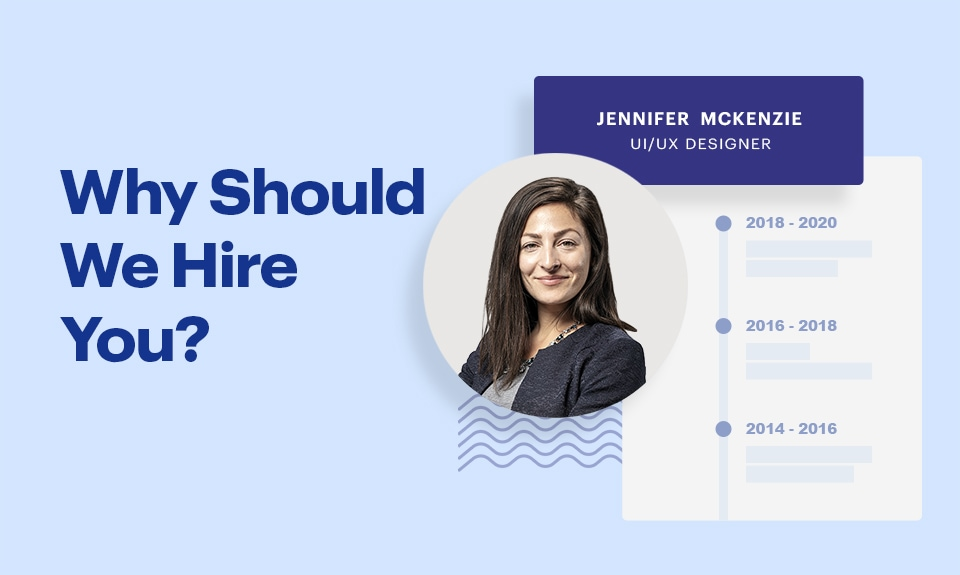 Why Should We Hire You? 3 Step Guide To The Best Answer